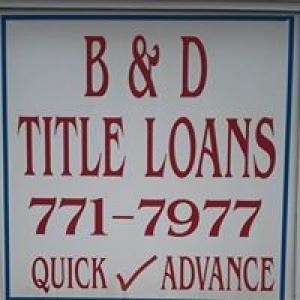 B & D Title Loans LLC