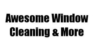 Awesome Window Cleaning & More