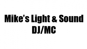 Mike's Light & Sound DJ/Mc