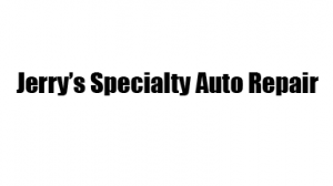 Jerry's Specialty Auto Repair