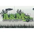 A & M Lawncare & Landscape