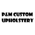 P & M Custom Upholstery