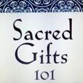 Sacred Gifts 101