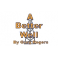 A Better Well By Greg Rogers Pump & Well