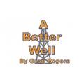 A Better Well By Greg Rogers Pump & Well