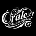 Orale Mexican Kitchen Llc